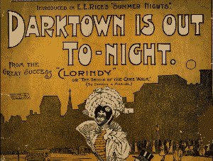 "Edward E. Rice - Sheet music cover from 1898 showing Edward E. Rice's Production of Clorindy featuring the song ""Darktown is Out Tonight"""