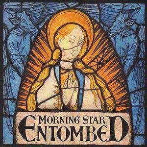 Morning Star (Entombed album) - Image: Entombed Morning Star