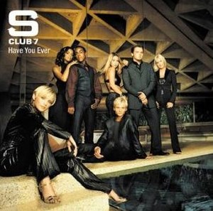 Have You Ever (S Club 7 song) - Image: Have You Ever(S Club 7)