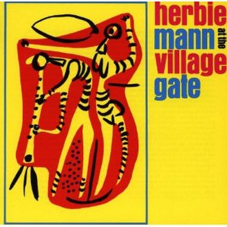 Herbie Mann at the Village Gate - Image: Herbie Mann at the Village Gate