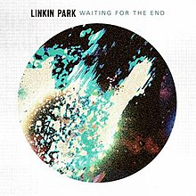 Linkin Park - Waiting for the End.jpg