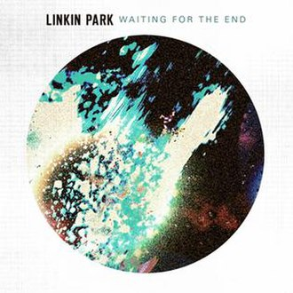 Waiting for the End - Image: Linkin Park Waiting for the End