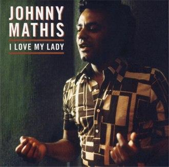 I Love My Lady - Image: Mathis Lady