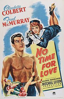 <i>No Time for Love</i> (1943 film) 1943 film by Mitchell Leisen