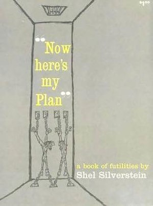"Shel Silverstein - ""Now here's my plan..."", Shel Silverstein's best known cartoon of the 1950s, became the title of his 1960 cartoon collection."