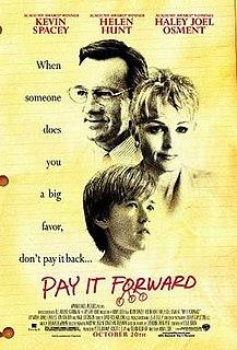 <i>Pay It Forward</i> (film) 2000 American drama film directed by Mimi Leder
