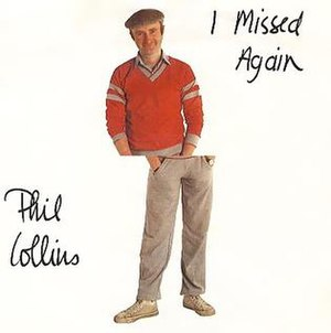 I Missed Again - Image: Phil Collins I Missed Again
