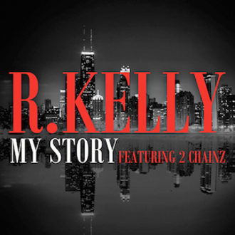My Story (R. Kelly song) - Image: R Kelly My Story 2013