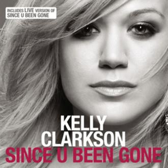 Since U Been Gone - Image: Since U Been Gone Single
