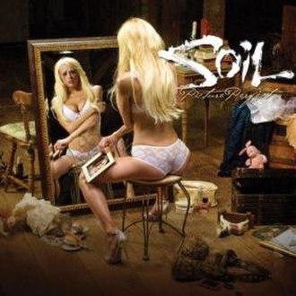 Picture Perfect (Soil album) - Image: Soil Picture Perfect