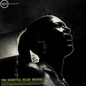 The Essential Billie Holiday: Carnegie Hall Concert Recorded Live - Image: The Essential Billie Holiday Carnegie