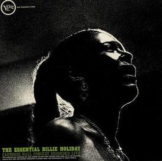 The Essential Billie Holiday: Carnegie Hall Concert Recorded Live - Image: The Essential Billie Holiday Carnegie