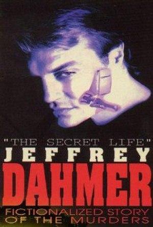The Secret Life: Jeffrey Dahmer - Image: The Secret Life Jeffrey Dahmer poster