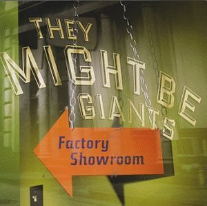 Factory Showroom - Image: They Might Be Giants Factory Showroom