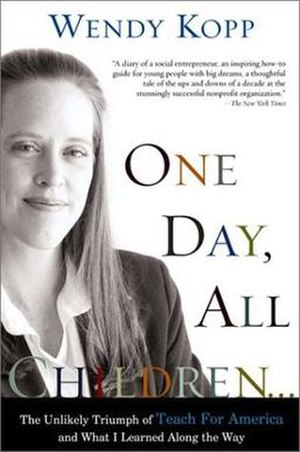 Cover of Wendy Kopp's book One Day, All Childr...