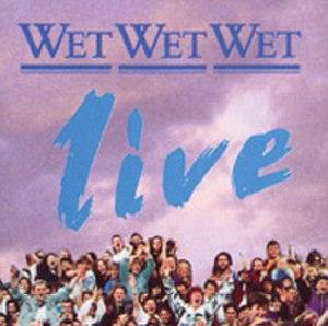 Wet Wet Wet: Live - Image: Wetlive