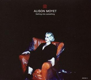 Getting into Something 1994 single by Alison Moyet