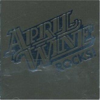 April Wine Rocks! - Image: April wine Rocks