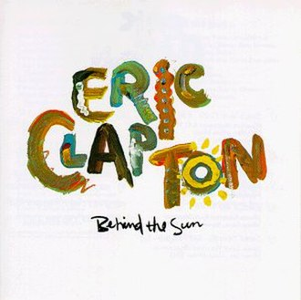 Behind the Sun (Eric Clapton album) - Image: Behind The Sun