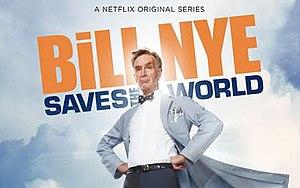 Bill Nye Saves the World - Image: Bill Nye Saves the World
