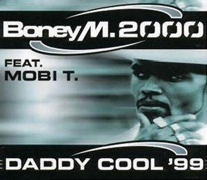 Daddy Cool (Boney M. song) - Image: Boney M. 2000 Daddy Cool '99 (1999 single)