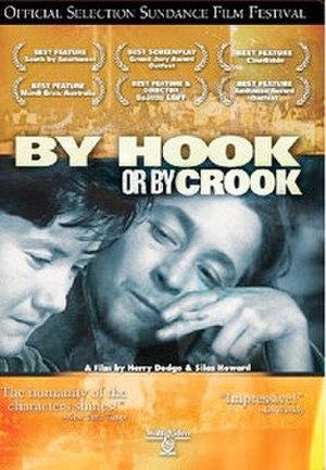 By Hook or by Crook (2001 film) - Image: By Hook or by Crook (2001 film)