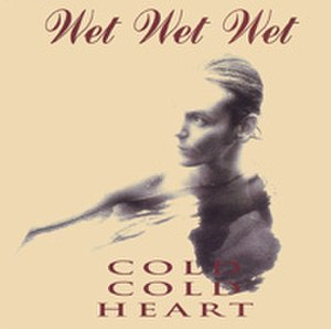 Cold Cold Heart (Wet Wet Wet song) - Image: Cold Cold Heart