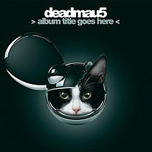 Deadmau5 Album Title Goes Here.jpg