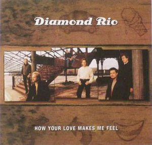 How Your Love Makes Me Feel - Image: Diamond Rio How Your Love Makes Me Feel