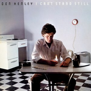 I Can't Stand Still - Image: Don Henley I Can't Stand Still