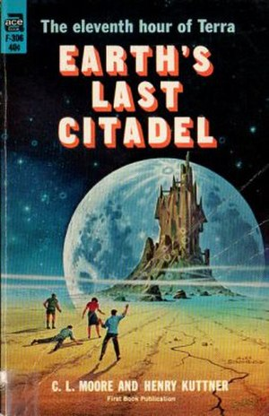 Earth's Last Citadel - First book edition (publ. Ace Books). Cover art by Alex Schomburg.