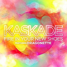 Fire In Your New Shoes - Kaskade.jpg