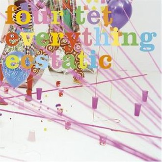 Everything Ecstatic - Image: Four Tet Everything Ecstatic