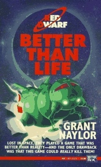 Better Than Life - Image: Grant Naylor Better Than Life