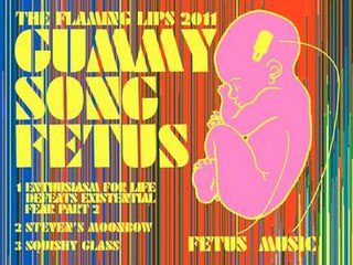 <i>Gummy Song Fetus</i> 2011 EP by The Flaming Lips
