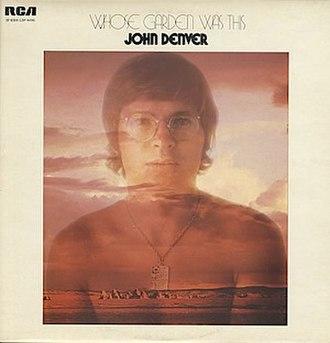 Whose Garden Was This - Image: John Denver Whose Garden Was This album cover