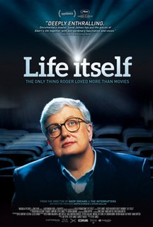 <i>Life Itself</i> (2014 film) 2014 documentary film about Roger Ebert directed by Steve James
