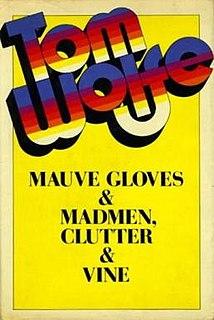 <i>Mauve Gloves & Madmen, Clutter & Vine</i> book by Tom Wolfe