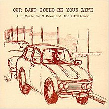 Our Band Could Be Your Life - A Tribute to D Boon and the Minutemen.jpg