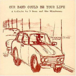Our Band Could Be Your Life: A Tribute to D Boon and the Minutemen - Image: Our Band Could Be Your Life A Tribute to D Boon and the Minutemen