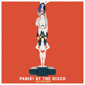 Victorious (Panic! at the Disco song) - Image: Panic!Victorious