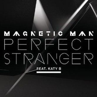 Perfect Stranger (Magnetic Man song) - Image: Perfectstranger