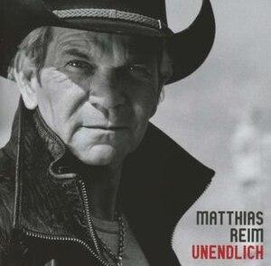 Unendlich (Matthias Reim album) - Image: Unendlich (Matthias Reim album)