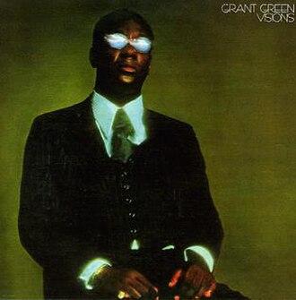 Visions (Grant Green album) - Image: Visions (Grant Green album)