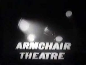 "Armchair Theatre - Image: ""Armchair Theatre"""