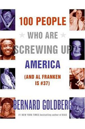 100 People Who Are Screwing Up America - Cover of 100 People Who Are Screwing Up America