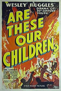 <i>Are These Our Children</i> 1931 film by Wesley Ruggles