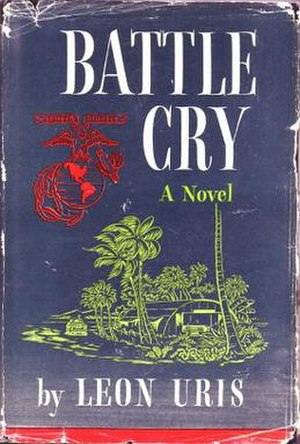 Battle Cry (Uris novel) - First edition (publ. (G.P. Putnam's Sons)