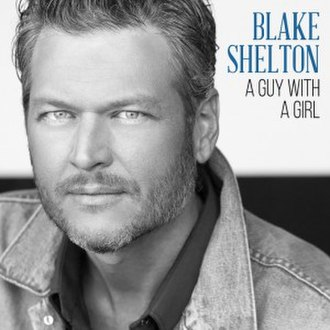 A Guy with a Girl - Image: Blake Shelton – A Guy with a Girl