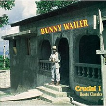 Bunny Wailer, Crucial Roots Classics cover.jpg